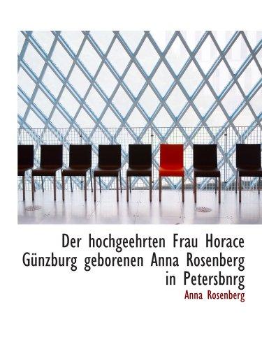 Der hochgeehrten Frau Horace GÃ1/4nzburg geborenen Anna Rosenberg in Petersbnrg
