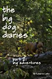 img - for Big Adventures (The Big Dog Diaries) book / textbook / text book