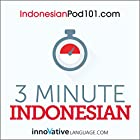 3-Minute Indonesian - 25 Lesson Series Audiobook Hörbuch von  Innovative Language Learning LLC Gesprochen von:  Innovative Language Learning LLC