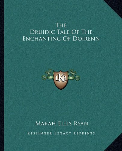 The Druidic Tale of the Enchanting of Doirenn