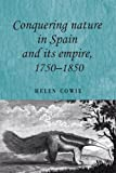 img - for Conquering Nature in Spain and its Empire, 1750-1850 (Studies in Imperialism) book / textbook / text book