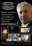 Creative Inspiration(tm): Emmy(r) & Cannes Film Festival Award-Winning Documentary Filmmaker, David Hoffman