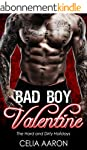 Bad Boy Valentine: The Hard and Dirty...