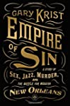 Empire of Sin: A Story of Sex, Jazz,...