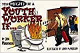 img - for You Might Be A Youth Worker If... by Jon Middendorf (1997-03-03) book / textbook / text book