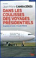 Dans les coulisses des voyages présidentiels