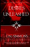 Desires Unleashed: Knights of the Darkness Chronicles (Volume 1) [Paperback] [2012] D.N. Simmons, H.I. Gantt