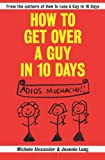 51ZkkME3oXL. SL160 How To Get Over A Guy In 10 Days