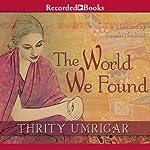 The World We Found | Thrity Umrigar