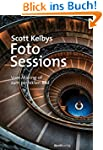 Scott Kelbys Foto-Sessions: Vom Makin...