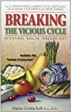 img - for Breaking the Vicious Cycle: Intestinal Health Through Diet Revised Edition by Gottschall, Elaine Gloria published by The Kirkton Press (1994) Paperback book / textbook / text book