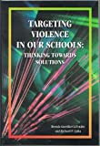 img - for Targeting Violence in Our Schools: Thinking Towards Solutions by Letendre Brenda Guenther Lipka Richard P. (2003-12-01) Paperback book / textbook / text book