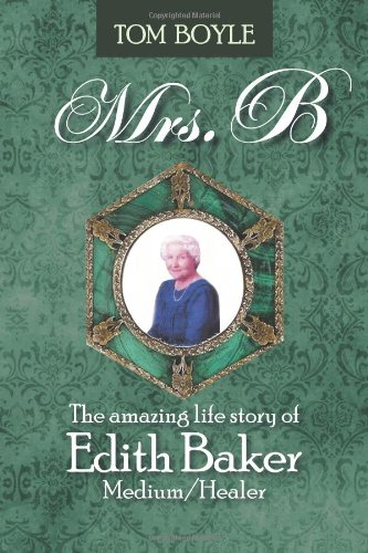 Mrs. B: The Amazing Life Story Of Edith Baker Medium/Healer front-55949