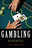 Gambling: Who Wins? Who Loses? (Contemporary Issues (Prometheus))