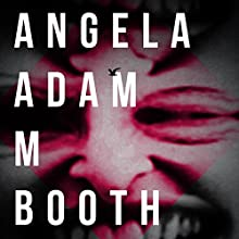 Angela (       UNABRIDGED) by Adam M. Booth Narrated by Rob Goll
