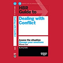 HBR Guide to Dealing with Conflict Audiobook by Amy Gallo Narrated by Liisa Ivary