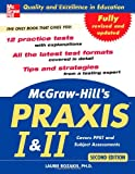 McGraw-Hill's PRAXIS I and II, 2nd Ed. (The Praxis Series) (0071488472) by Rozakis,Laurie