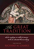 cover of The Great Tradition: Classic Readings on What it Means to Be an Educated Human Being