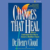 Changes That Heal | [Dr. Henry Cloud]