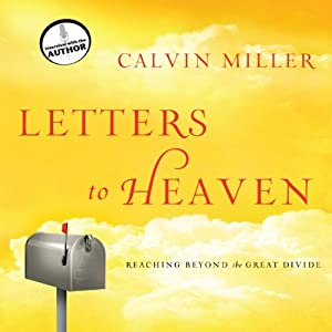 Letters to Heaven: Reaching Across to the Great Beyond | [Calvin Miller]