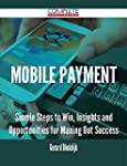 Mobile Payment - Simple Steps to Win,...