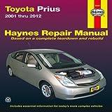 Toyota Prius Automotive Repair Manual: 2001-12 (Haynes Automotive Repair Manuals) Editors Of Haynes Manuals