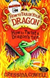 Cressida Cowell How To Train Your Dragon: How to Twist a Dragon's Tale