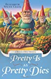 Pretty is as Pretty Dies (A Myrtle Clover Mystery)