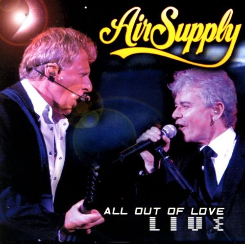 Air Supply - All Out Of Love Live - Zortam Music