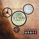 Time Machine 2011:Live in Cleveland by Rush (2011-11-08)