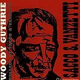 echange, troc Woody Guthrie - Ballads Of Sacco & Vanzetti