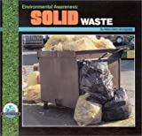 img - for Environmental Awareness: Solid Waste by Snodgrass, Mary Ellen, James, Jody, Wolanin, Janet (1991) Hardcover book / textbook / text book