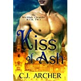 Kiss Of Ash (historical paranormal romance) (The Witchblade Chronicles)by C.J. Archer
