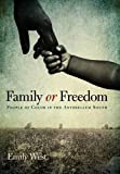 img - for Family or Freedom: People of Color in the Antebellum South (New Directions In Southern History) book / textbook / text book