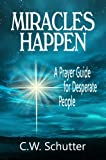 Miracles Happen:  A Prayer Guide for Desperate People (Miracles Happen: A Prayer Guide for Desperate People)