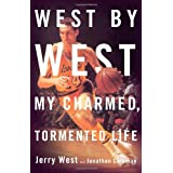 West by West: My Charmed, Tormented Life ~ Jerry West