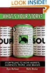 What's Your Story?: Storytelling to M...