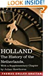 Holland: The History of the Netherlan...