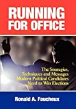 img - for Running for Office: The Strategies, Techniques and Messages Modern Political Candidates Need to Win Elections by Ronald A. Faucheux (2002-05-22) book / textbook / text book