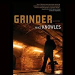 Grinder: A Mystery | Mike Knowles