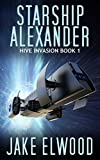 Starship Alexander (Hive Invasion Book 1)