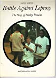 Battle Against Leprosy: Story of Stanley Browne (Faith in Action S)