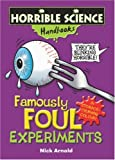 Famously Foul Experiments (Horrible Science Handbooks) (0439944074) by Arnold, Nick