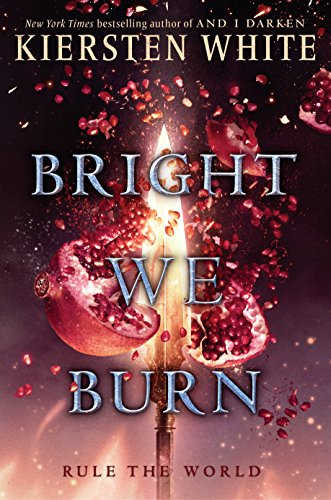Bright We Burn (And I Darken) [White, Kiersten] (Tapa Dura)