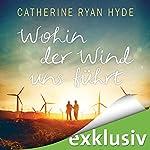 Wohin der Wind uns weht | Catherine Ryan Hyde
