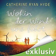 Wohin der Wind uns weht Hörbuch von Catherine Ryan Hyde Gesprochen von: Elke Schützhold