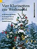 Vier Klarinetten zur Weihnacht: 33 Weihnachtslieder in...