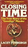 img - for Closing Time - Goodbar Murder book / textbook / text book
