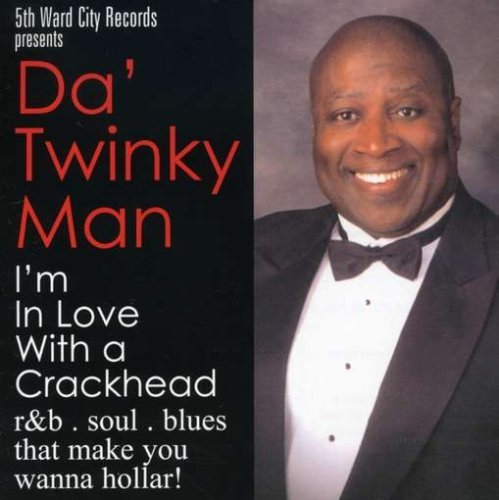 im-n-love-with-a-crackhead-by-da-twinky-man-2006-09-14