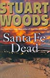 img - for By Stuart Woods: Santa Fe Dead book / textbook / text book